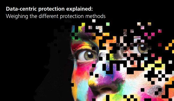 Data-centric protection explained: Weighing the different protection methods