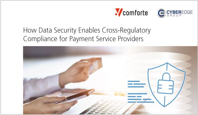 How Data Security Enables Cross-Regulatory Compliance for Payment Service Providers